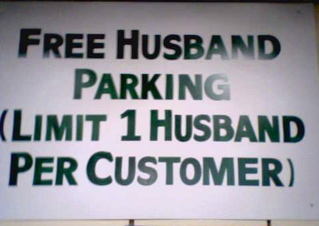 Free Husband Parking (Limit 1 Husband per customer)   :)